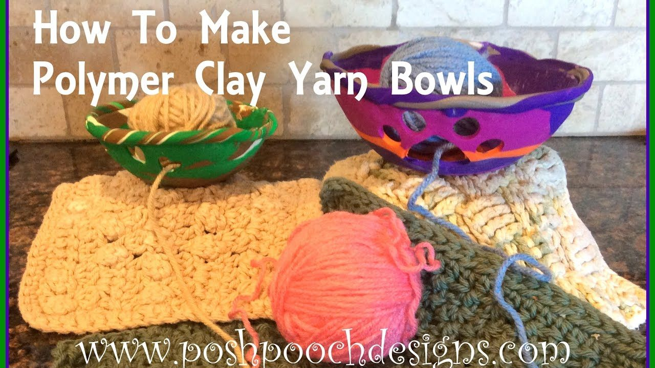 How To Make A Polymer Clay Yarn Bowl   Crochet & Knit   Pinterest