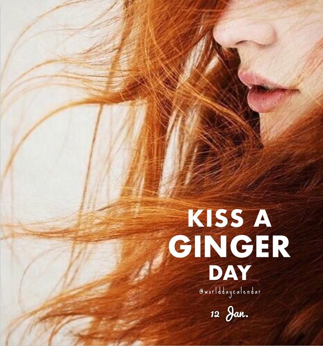 National Kiss a Ginger Day | January 12th | Winter in 2020 ...