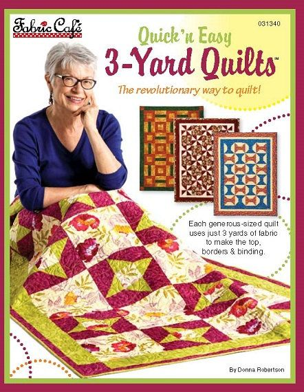 Quic k'N Easy 3 Yard Quilts book. 8 great quilt by FabricCafe, $15.99