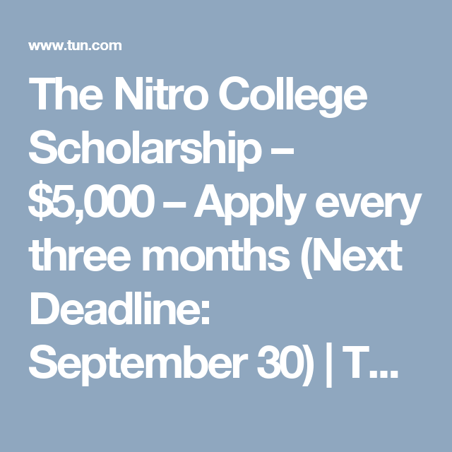 The Nitro College Scholarship 5 000 Apply Every Three Months