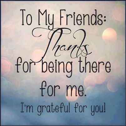 I am truly blessed with the friends that I've made. Thanks to all
