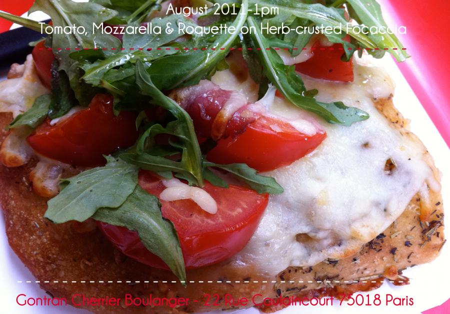 Tomato, Mozzarella & Roquette on Herb-crusted Focaccia - Gontran Cherrier Bakery, Paris