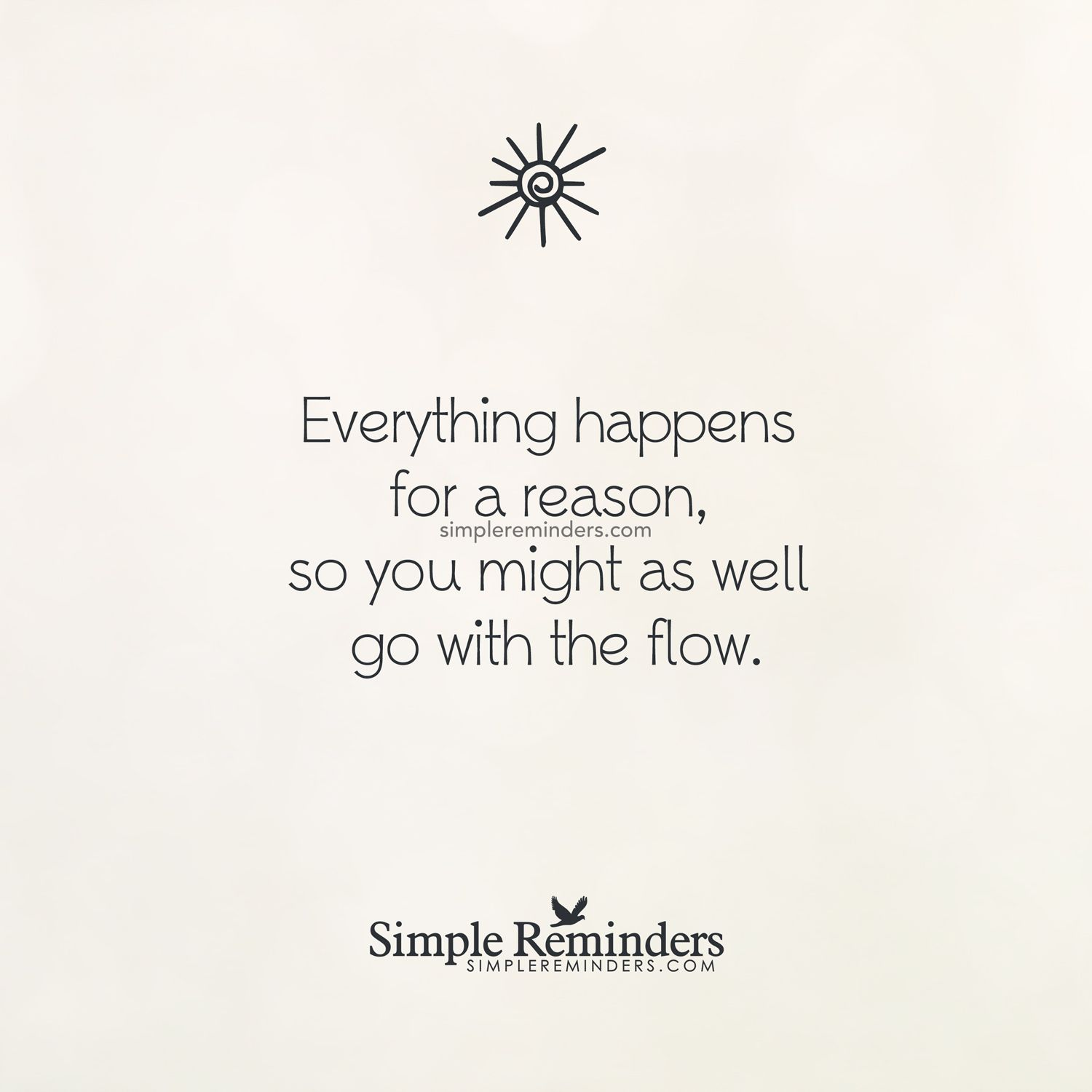 Everything Happens For A Reason By Unknown Author Positive Affirmations Quotes Reason Quotes Real Life Quotes