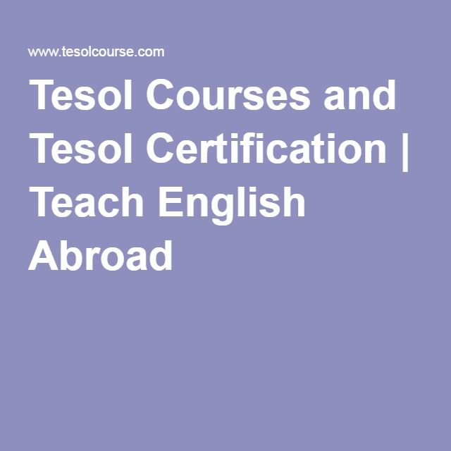 Tesol Courses and Tesol Certification | Teach English Abroad | TESOL ...