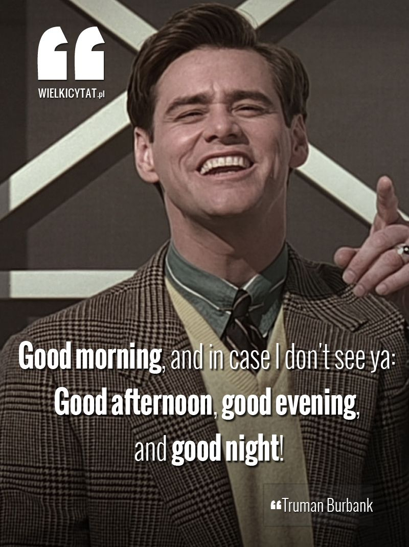Good Morning And In Case I Don T See Ya Good Afternoon Good Evening And Good Night Quotes Cytat Good Afternoon Good Morning Good Morning Quotes