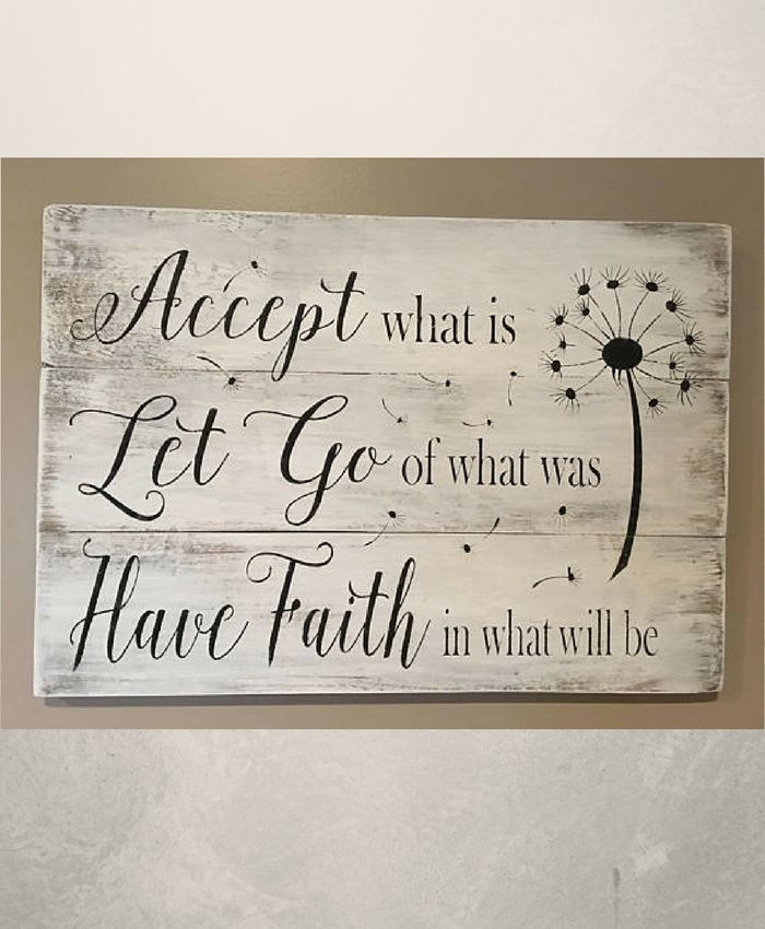 Photo of Accept what is Let Go of what was Have Faith in what will be sign, pallet sign, …