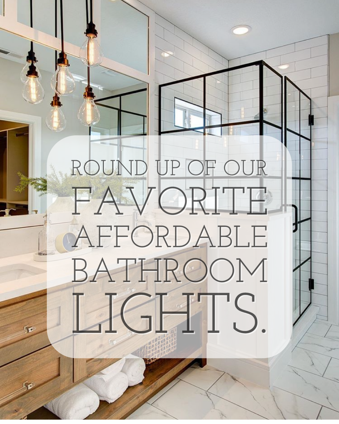 Roundup Of Our Favorite Bathroom Lights