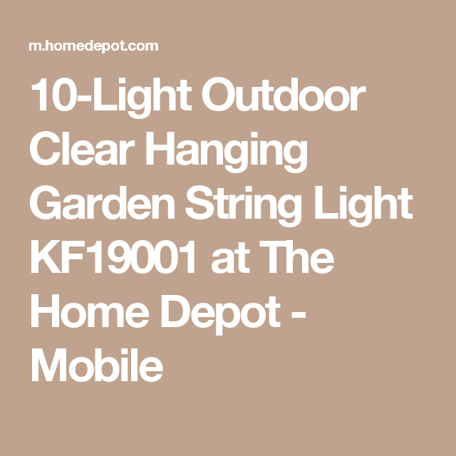 10-Light Outdoor Clear Hanging Garden String Light KF19001 at The Home Depot - Mobile