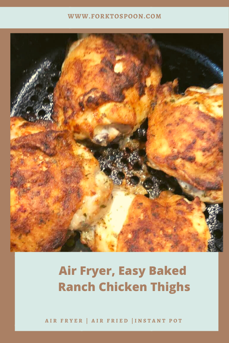 Air Fryer Easy Baked Ranch Chicken Thighs Ranch Chicken Thighs And Rice Boneless Skinless Chicken Thigh Recipes Oven Keto