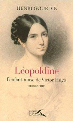 Couverture De Leopoldine L Enfant Muse De Victor Hugo