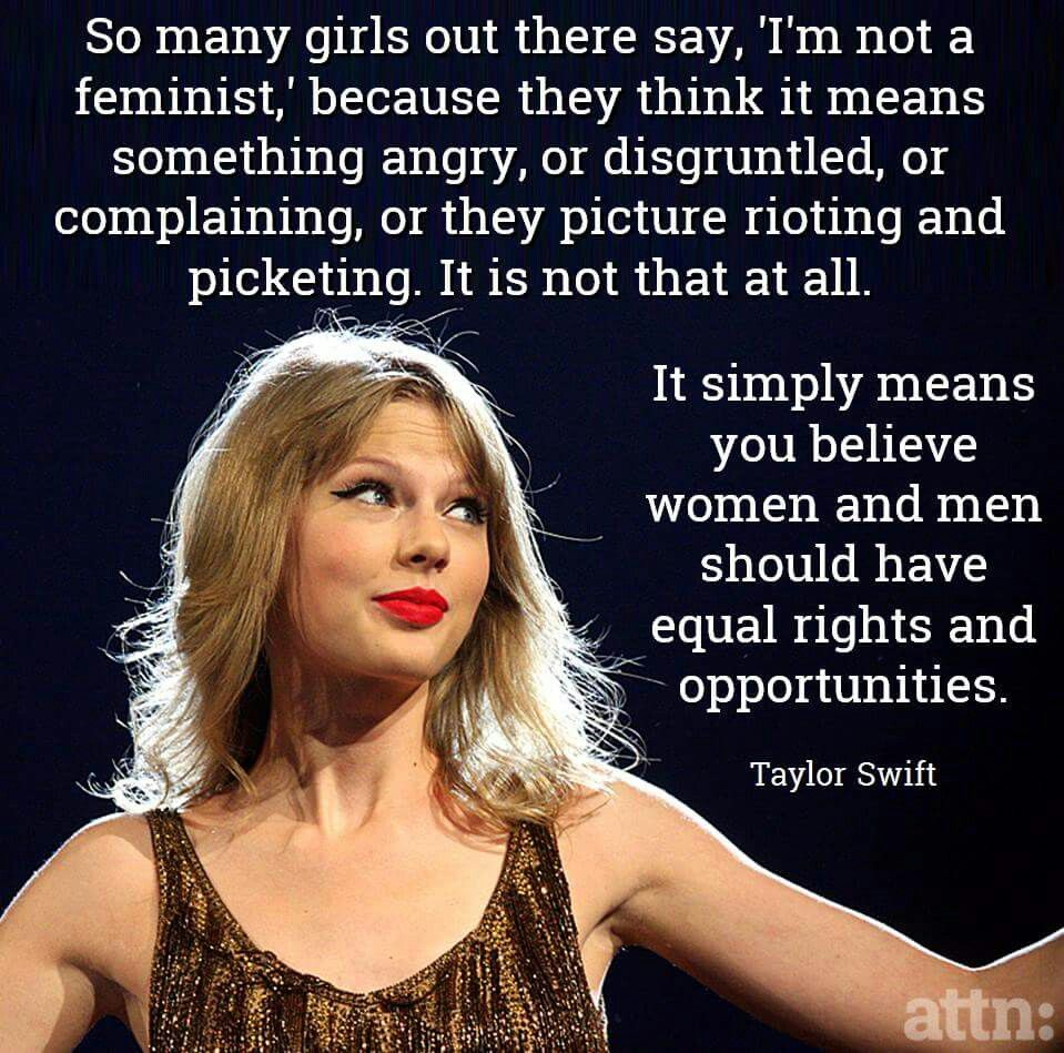 Women and men should have equal rights and opportunities. ~ Taylor Swift