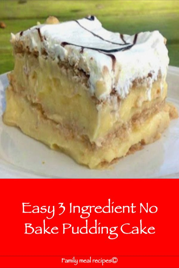 Photo of Easy 3 Ingredient No Bake Pudding Cake – Family meal recipes