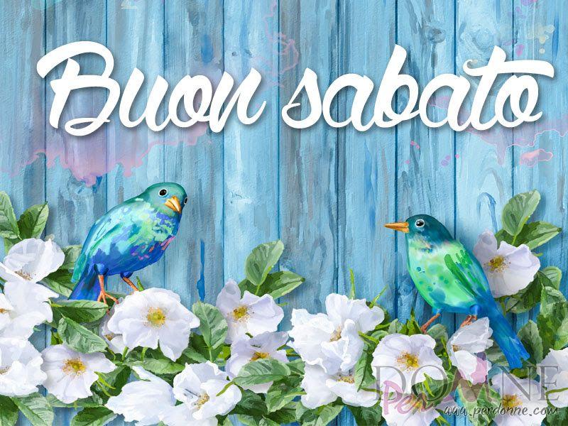 Buon sabato e buon week end buon sabato pinterest for Buon sabato sera frasi