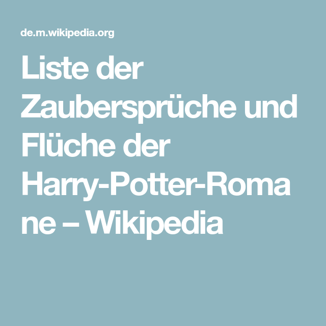 Liste Der Zauberspruche Und Fluche Der Harry Potter Romane Wikipedia Mit Bildern Harry Potter Zauberspruche Romane