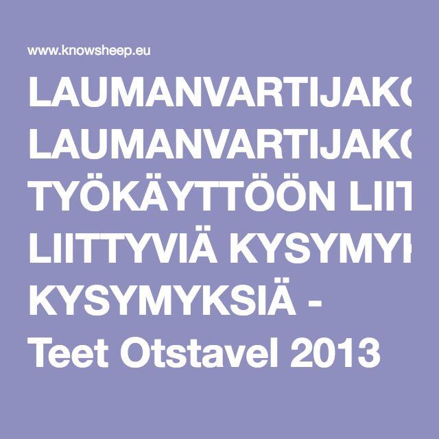 LAUMANVARTIJAKOIRIEN TYÖKÄYTTÖÖN LIITTYVIÄ KYSYMYKSIÄ - Teet Otstavel 2013 KURESSAARE TEET OTSTAVEL.pdf