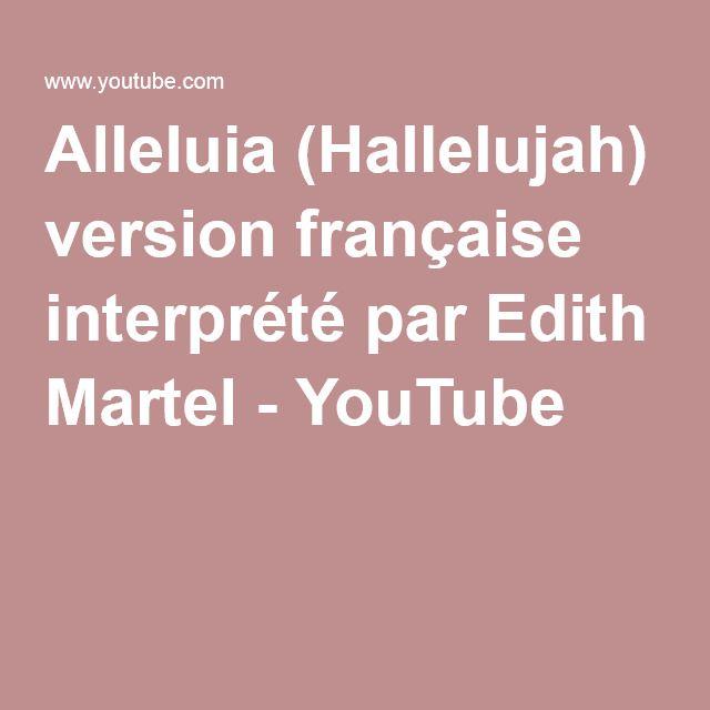 Alleluia (Hallelujah) version française interprété par Edith Martel - YouTube