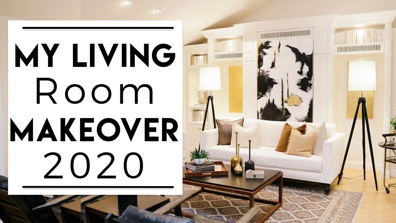 Interior Design My Living Room Makeover 2020 In 2020 Living