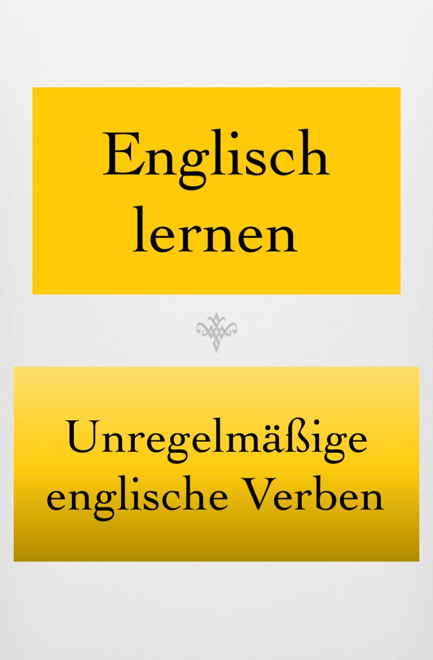 Unregelmassige Englische Verben Pdf Liste Drucken In 2020 Englische Verben Verben Englisch Lernen