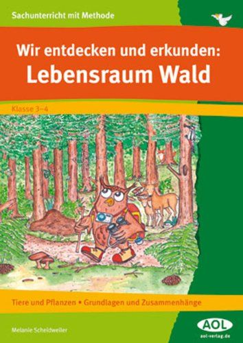 Wir entdecken und erkunden: Lebensraum Wald: Tiere und Pflanzen ...