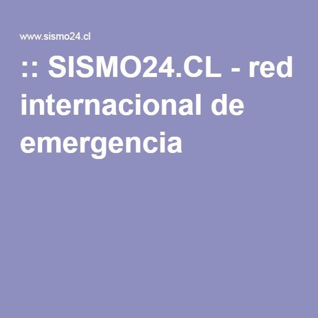 Sismo24 Cl Red Internacional De Emergencia Internacional La Red