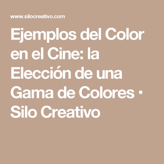 Ejemplos del Color en el Cine: la Elección de una Gama de Colores • Silo Creativo