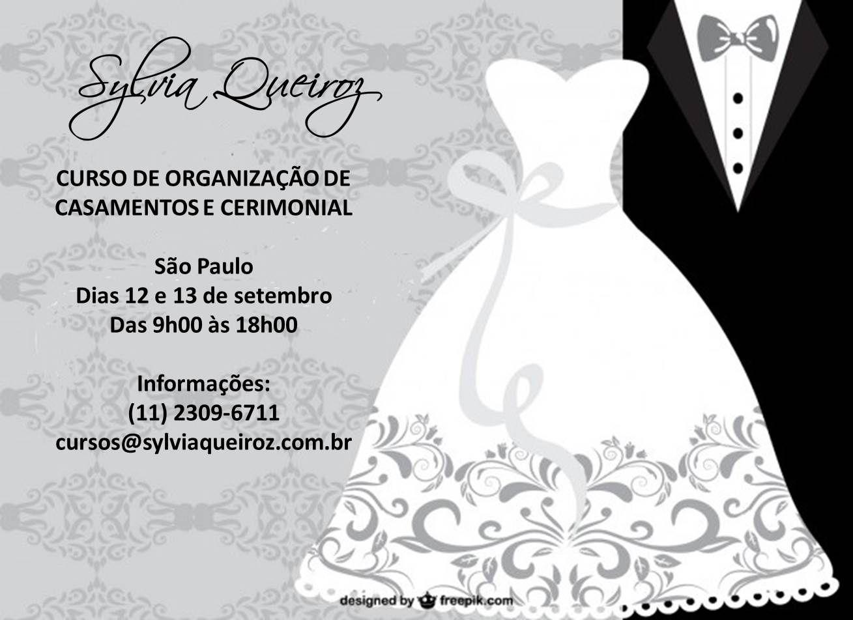 Curso de Organização de Casamentos e Cerimonial Local: São Paulo Dias 12 e 13 de setembro
