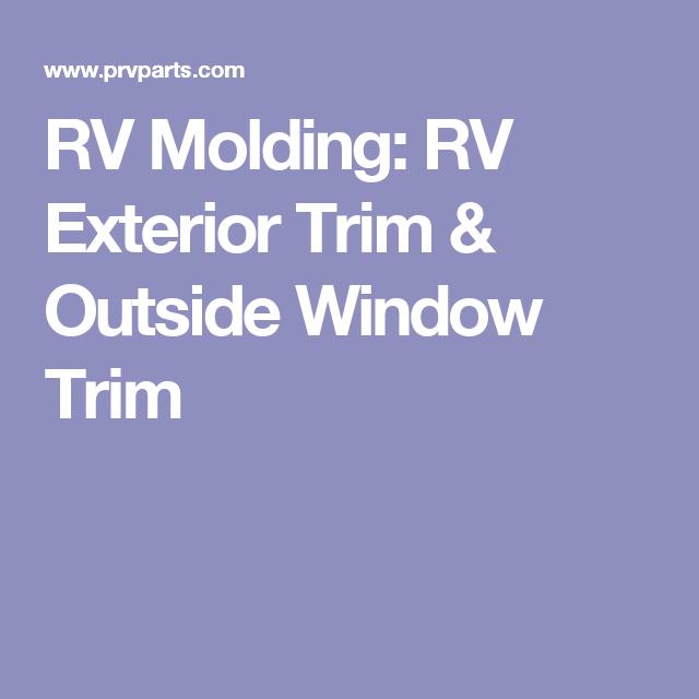 Rv Molding Rv Exterior Trim Outside Window Trim Exterior Trim Rv Exterior Window Trim