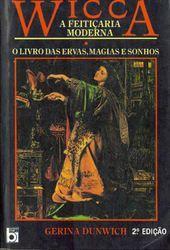 Wicca A Feiticaria Moderna O Livro Das Ervas Magias Wicca