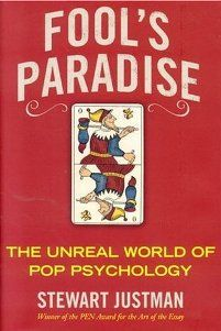 Fool S Paradise The Unreal World Of Pop Psychology By Stewart