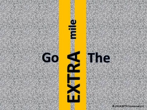 Every single life action presents an opportunity to go the extra mile.  Go The Extra Mile (http://www.mtnuniversal.com/go-the-extra-mile/)  Join in the conversation on the blog link above.  Fear not, be weird enough to share this via email, Twitter, Facebook, Pinterest, etc.  Follow us on Twitter - https://twitter.com/FearNotBeWeird Like us on Facebook - https://www.facebook.com/mtnuniversal Follow us on Pinterest - https://www.pinterest.com/fbeweird/