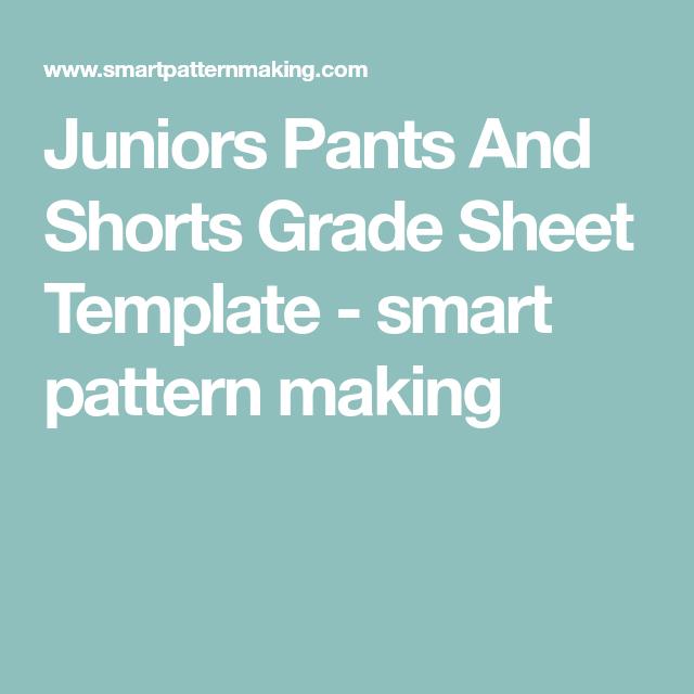 Juniors Pants And Shorts Grade Sheet Template - smart pattern making ...