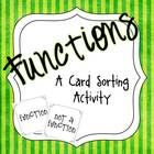 In this activity students work in pairs and sort cards into two groups; functions and non-functions.  Students must discuss and decide if the relat...