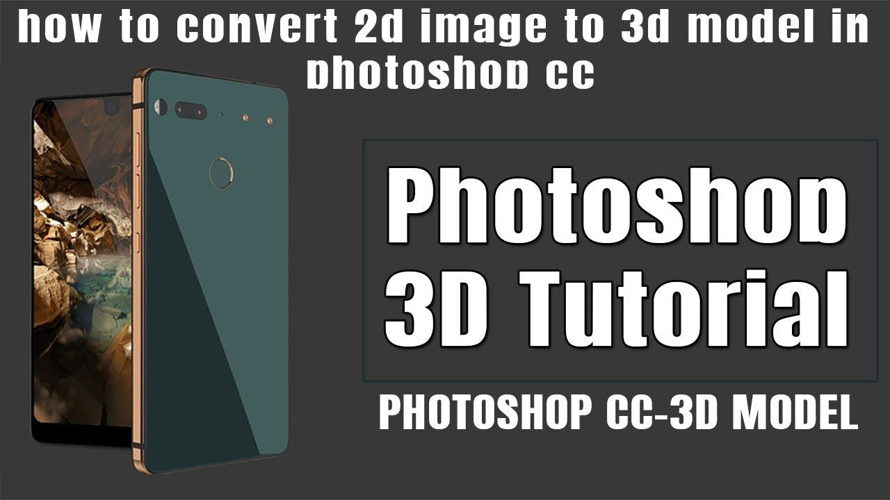 Photoshop 3d Tutorial How To Convert 2d Image To 3d Model Photoshop Cc Model Photoshop 3d Tutorial 3d Photoshop Tutorial