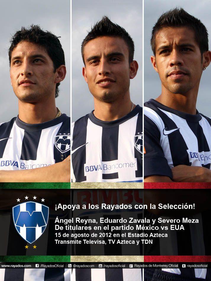 Ángel Reyna, Eduardo Zavala y Severo Meza  Titulares en el partido Selección Nacional de México vs EUA  15 de agosto de 2012, en el Estadio Azteca  Transmite Televisa, TV Azteca y TDN