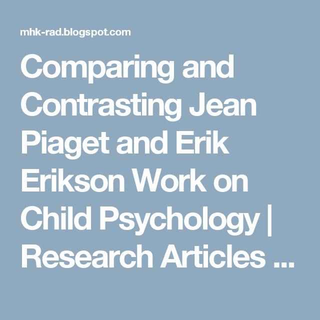 High School Reflective Essay Comparing And Contrasting Jean Piaget And Erik Erikson Work On Child  Psychology  Research Articles Digest Conscience Essay also Essay On Cow In English Comparing And Contrasting Jean Piaget And Erik Erikson Work On Child  High School Essay Examples
