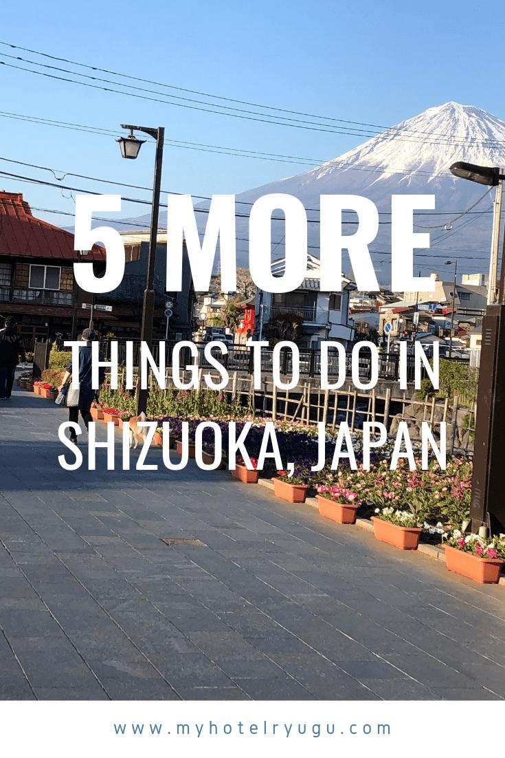 5 More Things To Do In Shizuoka Japan Fuji San As Seen