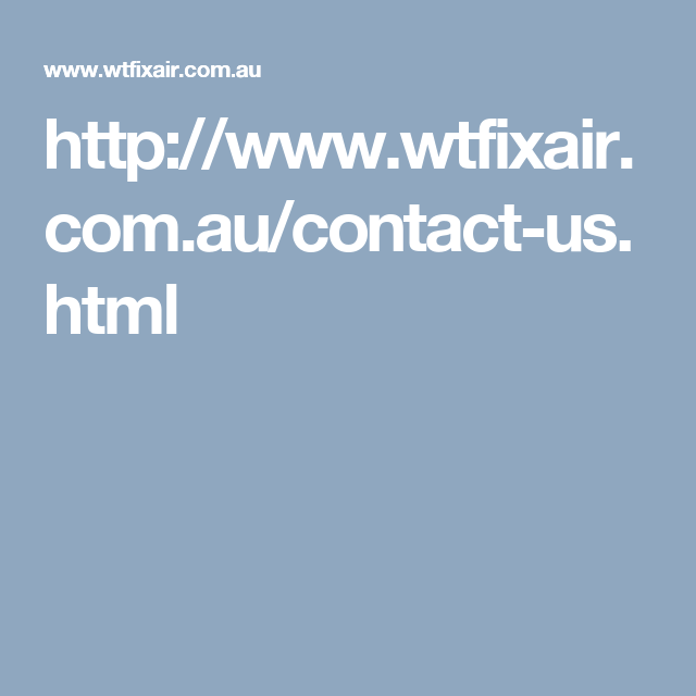 Http Www Wtfixair Com Au Contact Us Html Commercial Heating