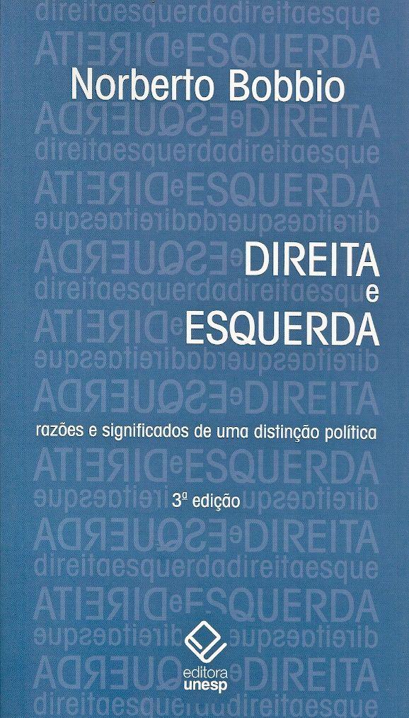Bobbio Norberto Direita E Esquerda Razoes E Significados De Uma Distincao Politica Destra E Sinist Ciencia Politica Livros De Teologia Sociologia Politica