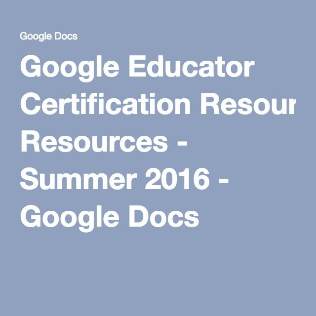 Google Educator Certification Resources - Summer 2016 - Google Docs ...