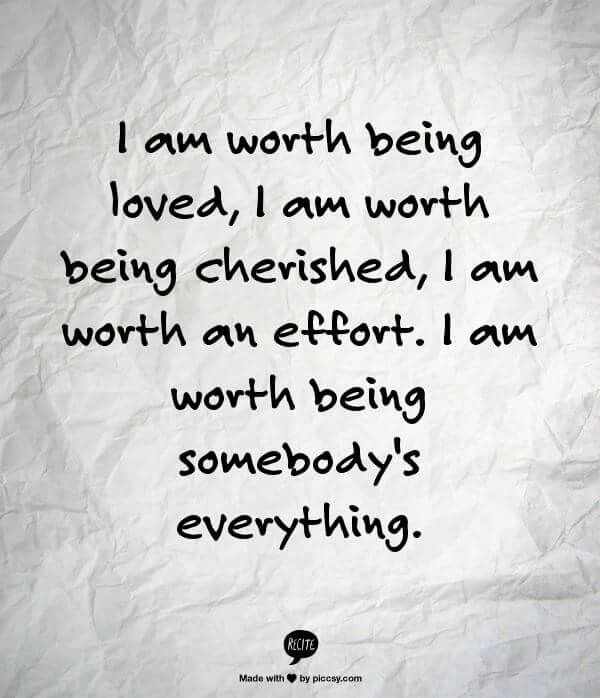I Am Worth Being Loved Abuse Worth Quotes Quotes Me Quotes