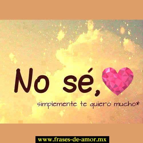 Frases De Amor Lindas Para Mi Novia Frases Pinterest Love