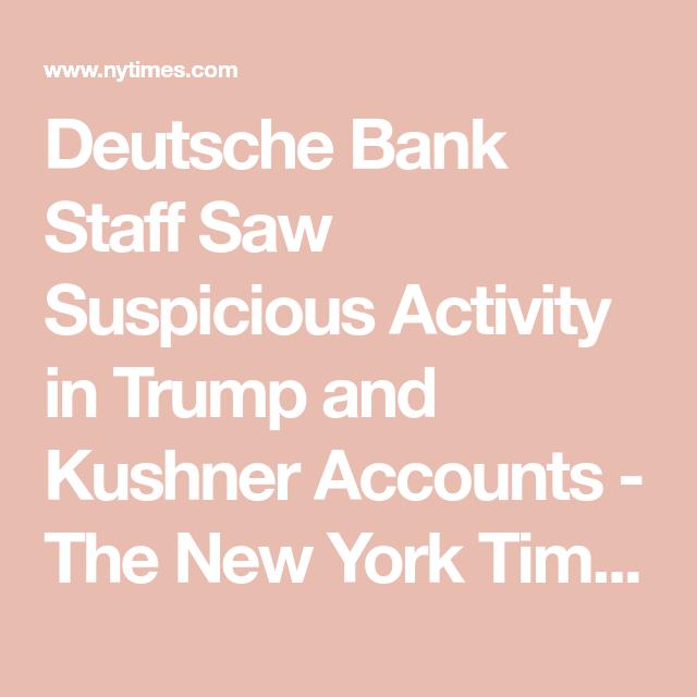 Deutsche Bank Staff Saw Suspicious Activity in Trump and