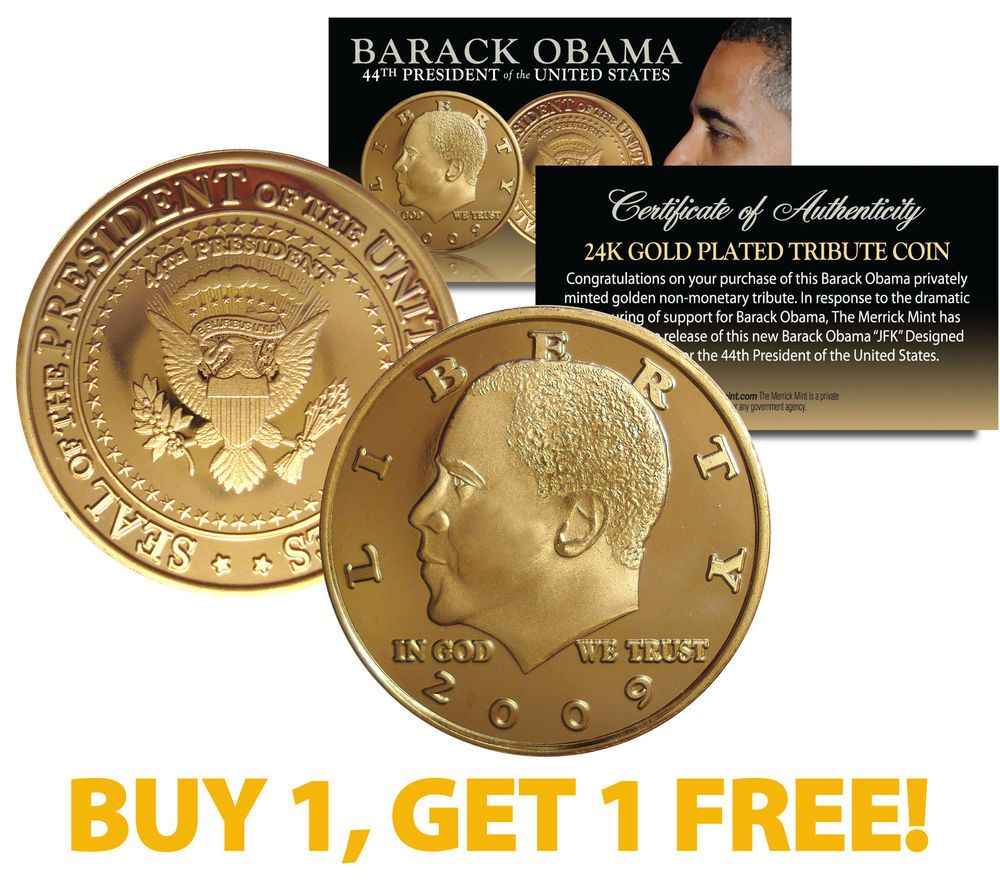 Barack Obama  Tribute Coin K Gold Plated Buy  And Get  Free Bogo
