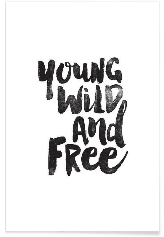 young wild and free als premium poster quotes pinterest zitate spr che und bilder. Black Bedroom Furniture Sets. Home Design Ideas