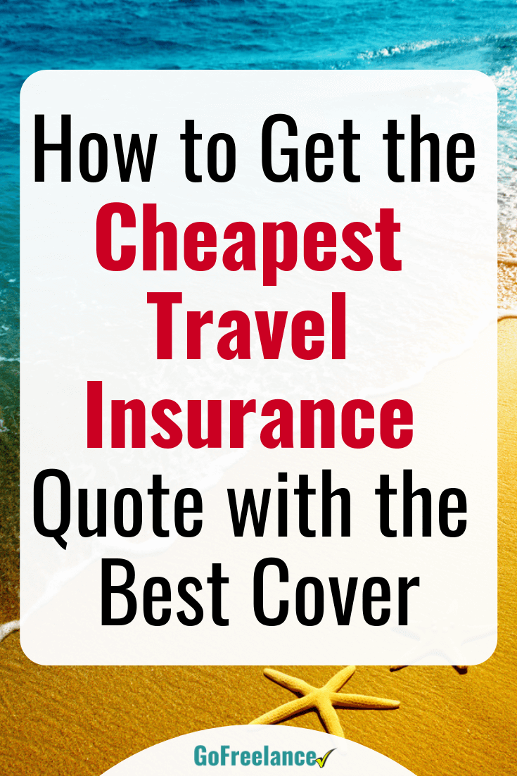 How To Get The Cheapest Travel Insurance Quote With The Best Cover