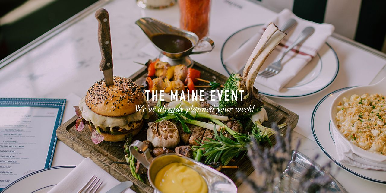 The Maine Event — The MAINE A New England Brasserie
