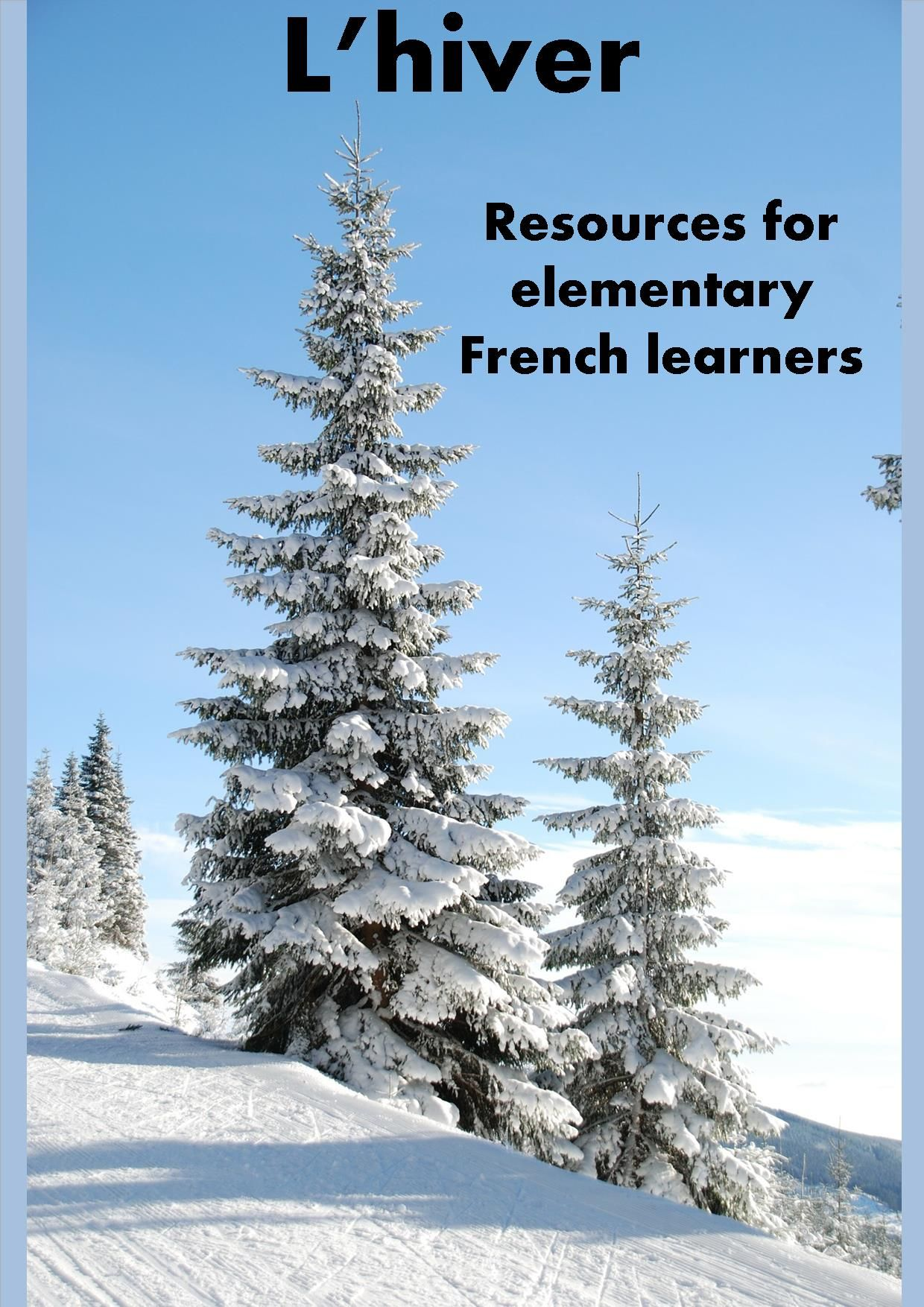 French Winter - Hiver - worksheets, handouts, activities | Student ...