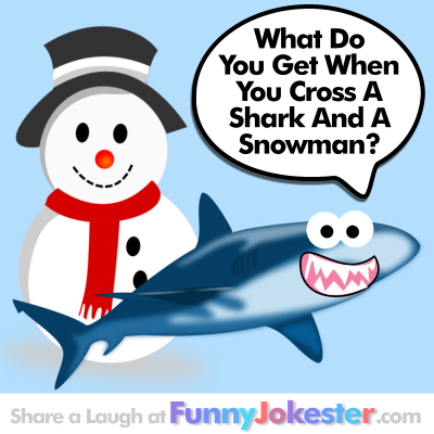 What Do You Get When You Cross A Shark And A Snowman Funny Snowman