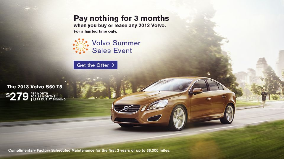 volvo summer sale event pay nothing for 3 months when you buy or least any 2013 volvo for a. Black Bedroom Furniture Sets. Home Design Ideas
