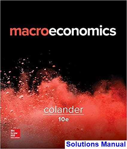 Macroeconomics 10th edition colander solutions manual test bank macroeconomics 10th edition colander solutions manual test bank solutions manual exam bank quiz bank answer key for textbook download instant fandeluxe Choice Image